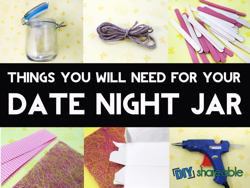 Materials needed to make a DIY Date Night Jar