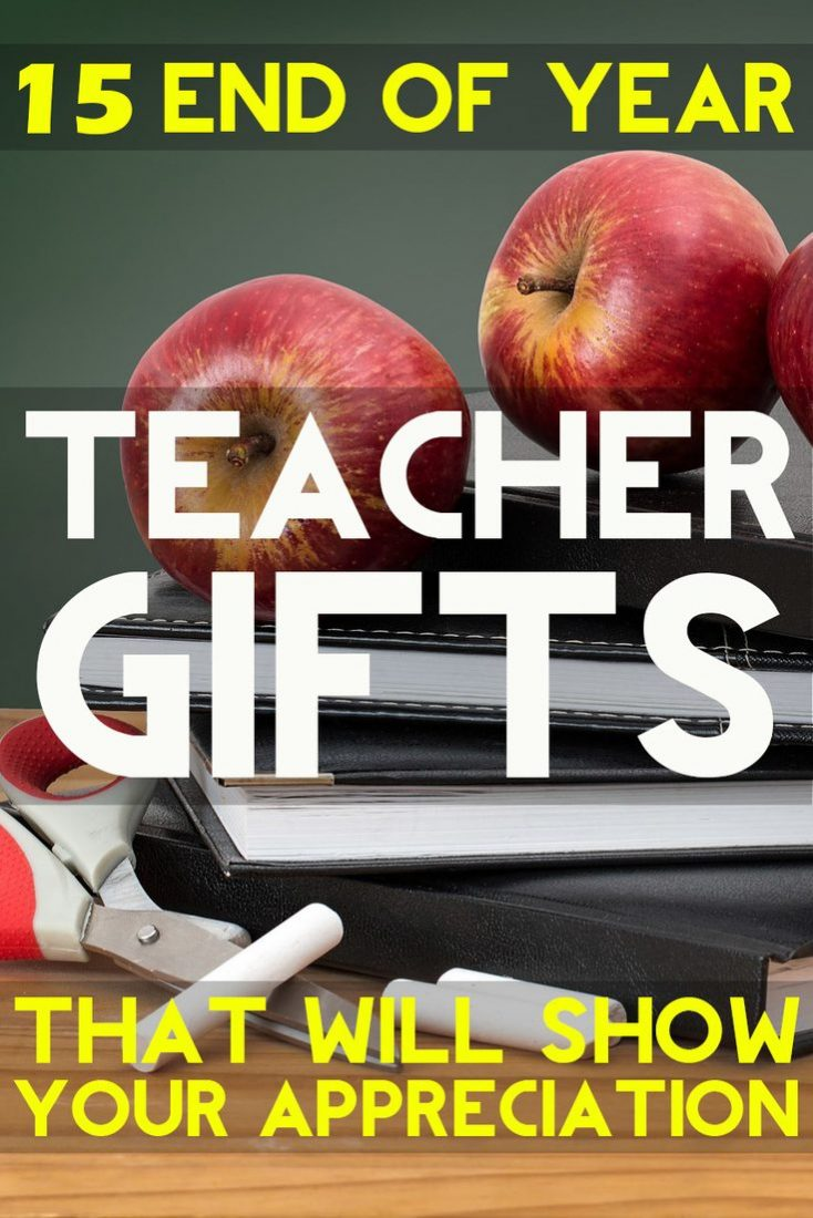 Pin It - End of Year Teachers Gifts That Will Show Your Appreciation