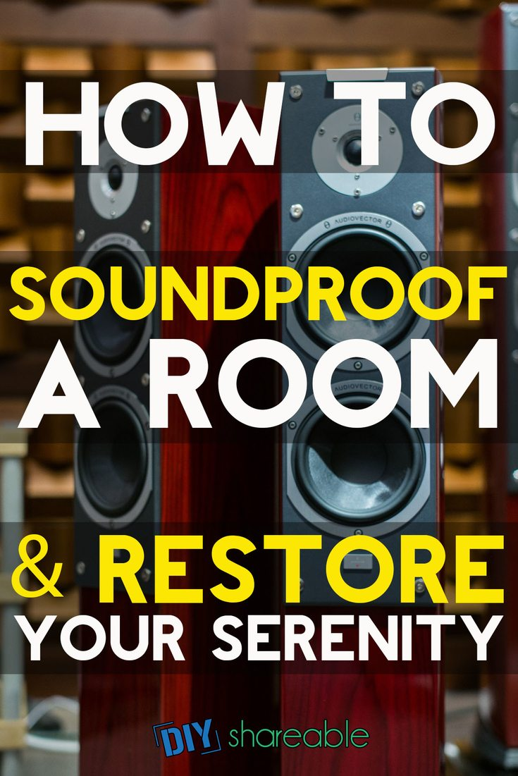 Pin It - How to Soundproof a Room & Restore Your Serenity